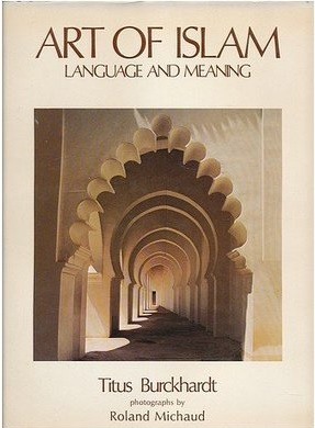 Art of Islam, language and meaning, by Titus Burkhardt